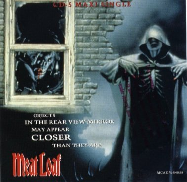 Objects in the Rear View Mirror May Appear Closer Than They Are by Meat Loaf (1994-05-31)