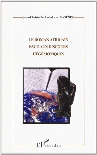 Le roman africain face aux discours hegemoniques