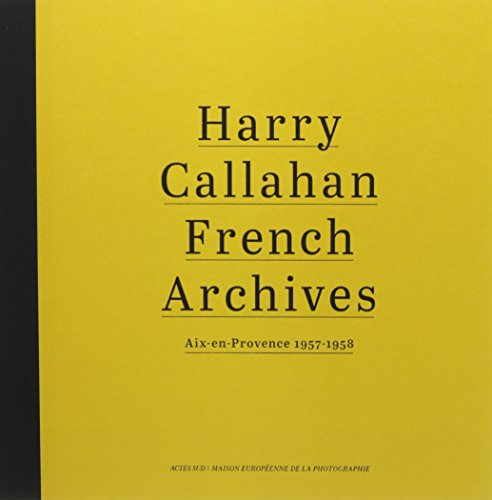 Harry Callahan : French Archives, Aix-en-Provence 1957-1958