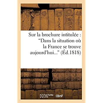 Sur la brochure intitulée : 'Dans la situation où la France se trouve aujourd'hui, convient-il: ou non d'accorder la liberté de la presse ?'