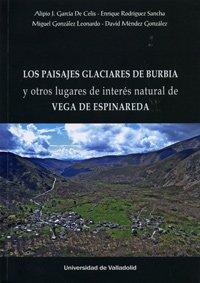 Descargar Libro LOS PAISAJES GLACIARES DE BURBIA Y OTROS LUGARES DE INTERÉS NATURAL DE VEGA DE ESPINAREDA de AA..VV