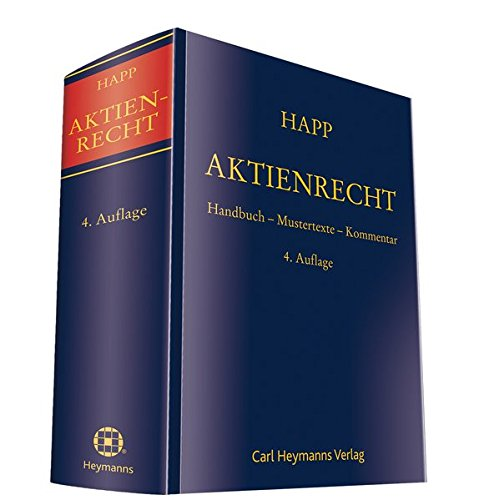 Aktienrecht: Handbuch - Mustertexte - Kommentar