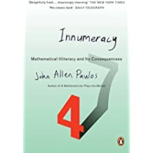 Innumeracy: Mathematical Illiteracy and Its Consequences (Penguin Press Science)