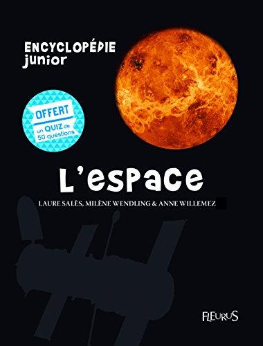 L'espace : Avec un quiz de 50 questions offert par Laure Salès