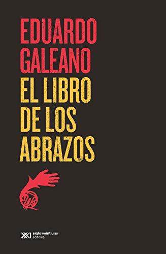 El libro de los abrazos (La creación literaria) por Eduardo Galeano