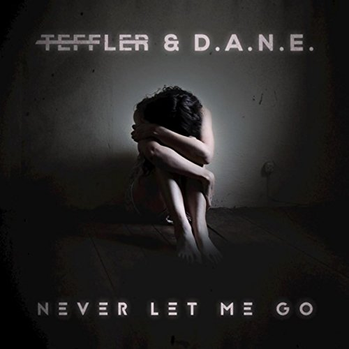 Never Let Me Go (Radio Edit)