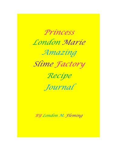 Princess London Marie Amazing Slime Factory Journal (English Edition)