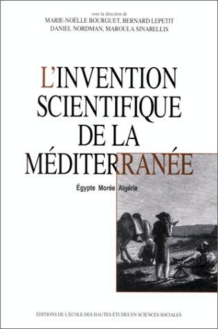 L'invention scientifique de la Mditerrane. Egypte, More, Algrie