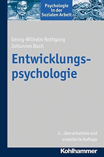 Entwicklungspsychologie (Psychologie in der Sozialen Arbeit, Band 4)