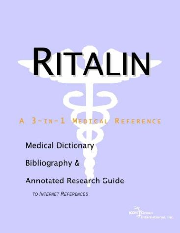 ritalin-a-medical-dictionary-bibliography-and-annotated-research-guide-to-internet-references