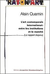 L'art contemporain international : entre les institutions et le marché (Le rapport disparu)