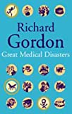 Front cover for the book Great Medical Disasters by Richard Gordon