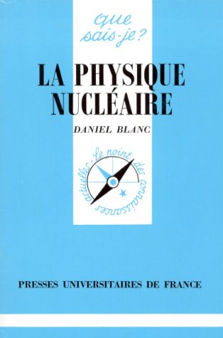 La physique nucléaire par Daniel Blanc