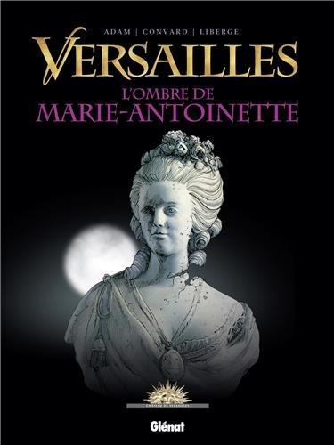 Versailles, Tome 2 : L'Ombre de la Reine
