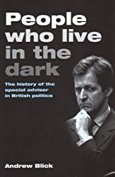 People Who Live in the Dark: The History of the Special Adviser in British Politics