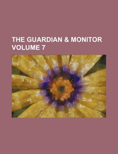 The Guardian & Monitor Volume 7 Guardian Monitor