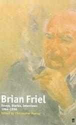 Brian Friel: Essays, Diaries, Interviews: 1964-1999