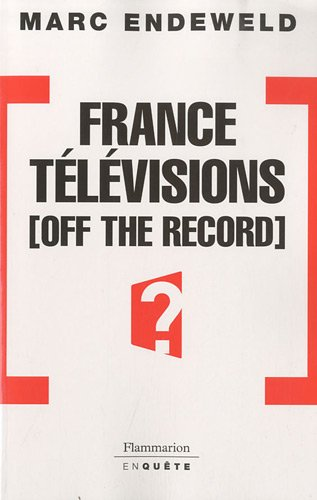 France Tlvisions, off the record