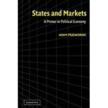 States and Markets: A Primer in Political Economy (English Edition)