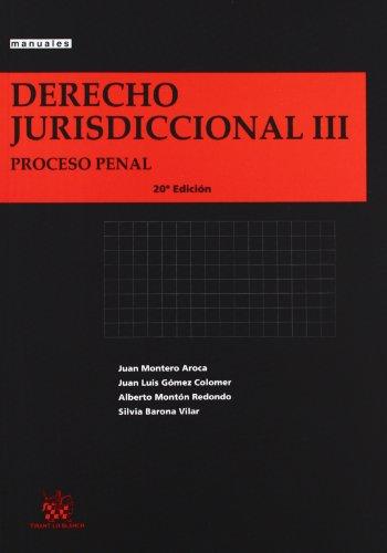 Derecho jurisdiccional III - proceso penal (20ª ed.) (Manuales (tirant)) por Juan Montero Aroca
