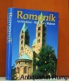 Die Kunst der Romanik : Architektur, Skulptur, Malerei.