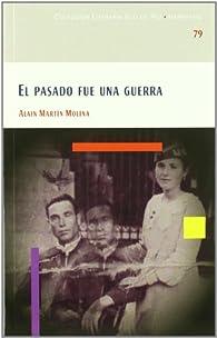 Pasado fue una Guerra, el par  Alain Martín Molina