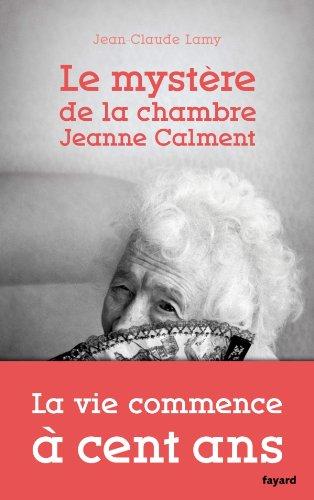 Le mystère de la chambre Jeanne Calment (Documents) par Jean-Claude Lamy