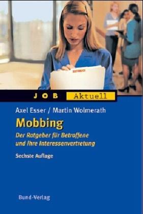 Mobbing: Der Ratgeber für Betroffene und ihre Interessenvertretung