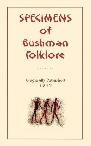 Specimens of Bushman Folk-Lore (Myths, Legend and Folk Tales from Around the World)