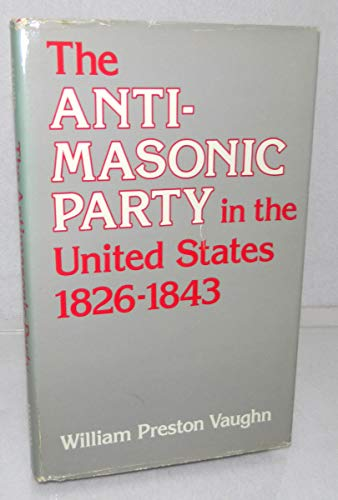 Anti-Masonic Party in the United States, 1826-43