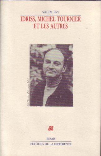 Idriss, Michel Tournier et les autres (E...