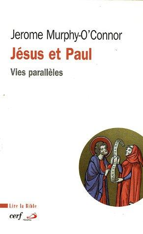 Jésus et Paul : Vies parallèles par Jerome Murphy-O'Connor