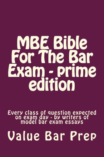 MBE Bible For The Bar Exam - prime edition: Every class of...