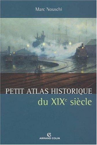 Petit Atlas historique du XIXe sicle