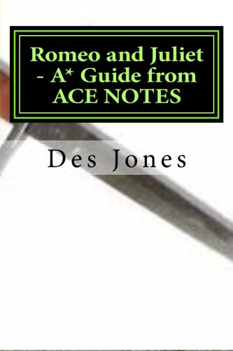 Romeo and Juliet. A* Guide from ACE NOTES