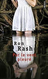Par le vent pleuré par Ron Rash