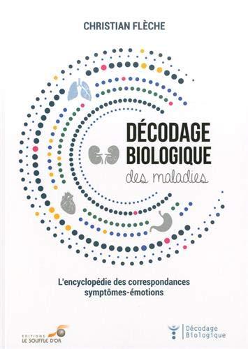 Décodage biologique des maladies : L'encyclopédie des correspondances symptômes-émotions par  (Broché - May 21, 2019)