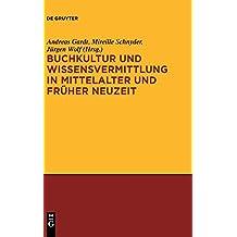 Buchkultur und Wissensvermittlung in Mittelalter und Früher Neuzeit