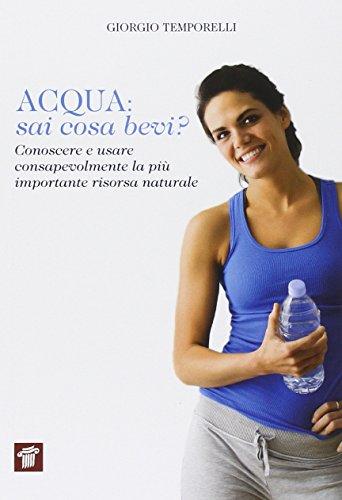 acqua-sai-cosa-bevi-conoscere-e-usare-consapevolmente-la-piu-importante-risorsa-naturale