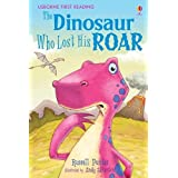 The Dinosaur Who Lost His Roar: Level 3 (First Reading): 03