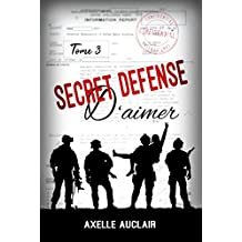 SECRET DÉFENSE d'aimer - Tome 3