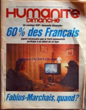 HUMANITE DIMANCHE (L') [No 28] du 01/11/1985 - 60 POUR CENT DES FRANCAIS JUGENT NECESSAIRE QUE LE P.C. PARTICIPE A UN DEBAT DE CE TYPE - FABIUS - MARCHAIS QUAND - COUTEUX CHOMAGE - POMPIERS - MENACE D'ACIER - SIDA - ESPOIR OU COUP DE PUB