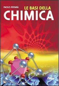 Le basi della chimica. Per le Scuole superiori. Con espansione online