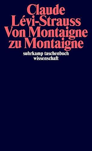 Von Montaigne zu Montaigne (suhrkamp taschenbuch wissenschaft)