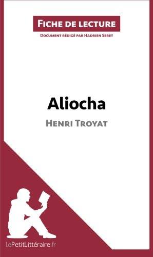 Aliocha d'Henri Troyat (Fiche de lecture): Résumé Complet Et Analyse Détaillée De L'oeuvre