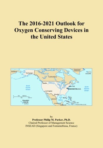 The 2016-2021 Outlook for Oxygen Conserving Devices in the United States -