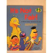 It's Not Fair!: Featuring Jim Henson's Sesame Street Muppets