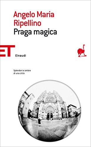Praga magica (Einaudi tascabili. Saggi Vol. 71) (Italian Edition)