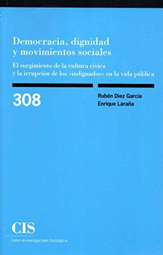 Democracia, dignidad y movimientos sociales. El surgimiento de la cultura cívica (Monografías)