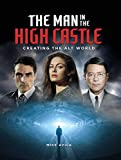 The Man in the High Castle: Creating the Alt World